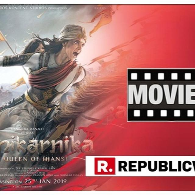 MANIKARNIKA: THE QUEEN OF JHANSI MOVIE REVIEW | FALLS SHORT IN BEING A FITTING TRIBUTE TO RANI LAKSHMIBAI