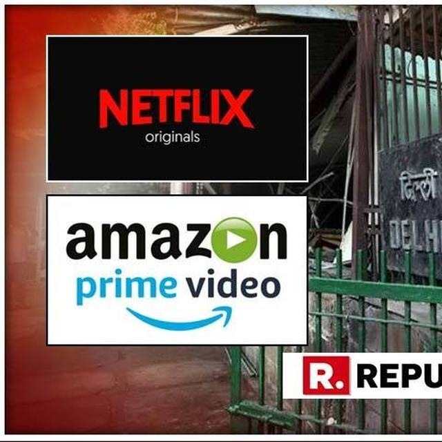 HC DISMISSES PIL TO REGULATE NETFLIX, AMAZON PRIME VIDEO CONTENT