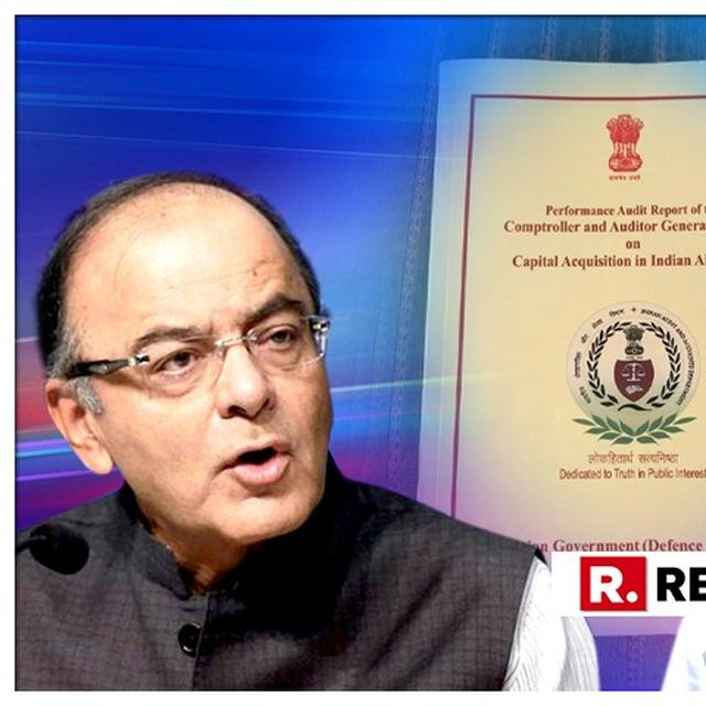 ARUN JAITLEY SLAMS CONGRESS AFTER CAG RAFALE REPORT REVEALS NDA DEAL 2.86% CHEAPER THAN UPA NON-DEAL