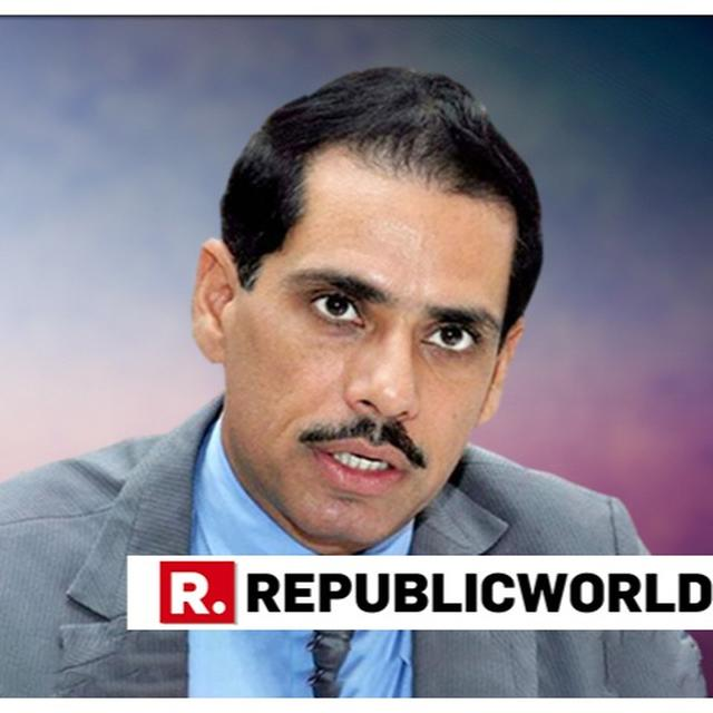 BIKANER LAND CASE: ED ATTACHES ASSETS WORTH RS 4.62 CR OF ROBERT VADRA'S COMPANY