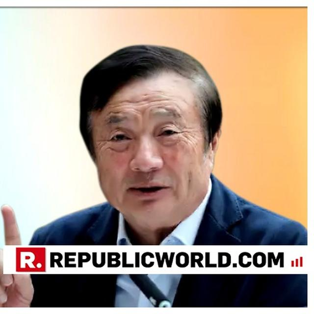 HUAWEI'S FOUNDER SAYS WORLD CAN'T LIVE WITHOUT IT