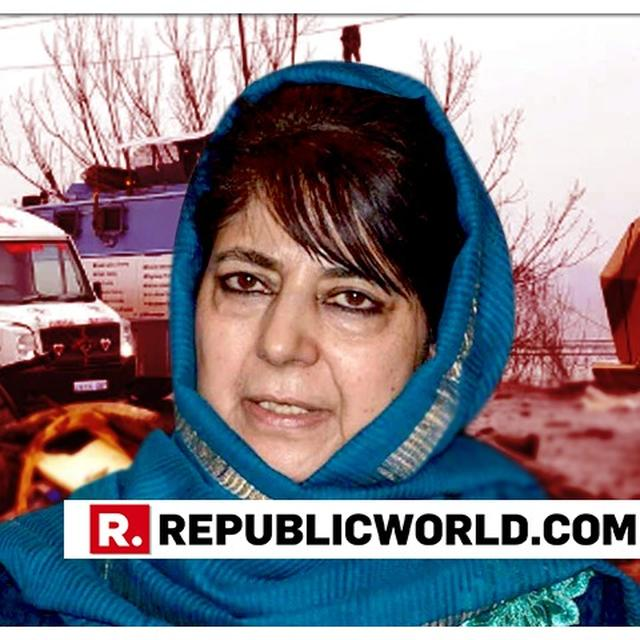 OUTRAGEOUS: MEHBOOBA MUFTI INSULTS INDIA, CALLS THOSE SEEKING REVENGE OVER PULWAMA ATTACK 'ILLITERATE'