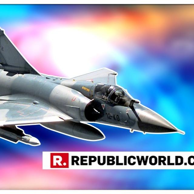 MIRAGE 2000: ALL YOU NEED TO KNOW ABOUT THE BEAUTY THAT DESTROYED PAK TERROR CAMPS