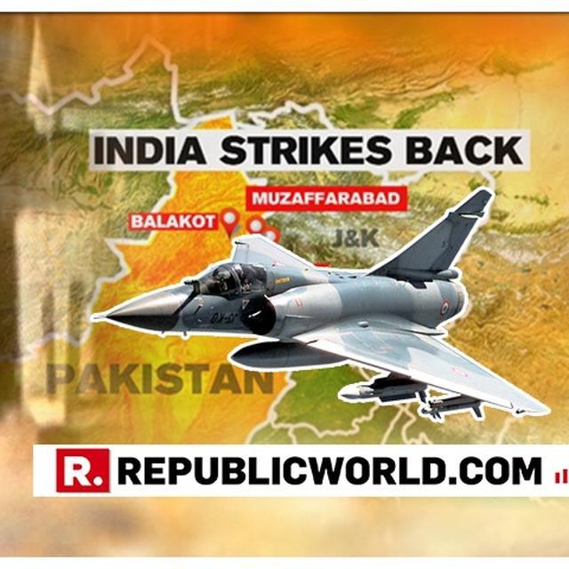 INDIA STRIKES PAKISTAN: HERE'S WHY 7-STAR BALAKOT JOINT TERROR CAMP WAS CHOSEN FOR IAF'S PRE-DAWN TERROR STRIKE