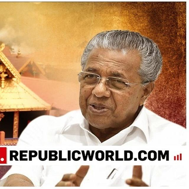 SABARIMALA ISSUE: CABINET DECIDES TO SET UP SPV TO PROVIDE FACILITIES AT AYYAPPA TEMPLE