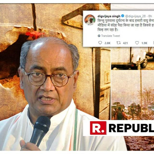 "DIGVIJAYA SINGH REFUSES TO APOLOGISE FOR CALLING PULWAMA TERROR ATTACK AN 'ACCIDENT', BLAMES ""MODI JI KI TROLL ARMY"" AND GIVES JUSTIFICATION"