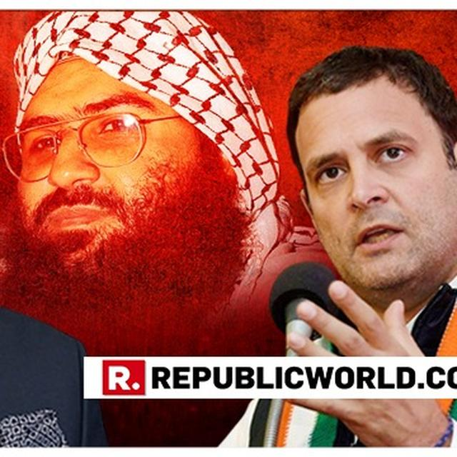 """""""SERIES OF DIPLOMATIC DISASTERS"""", CONGRESS DIVES IN TO BLAME PM MODI AS VETO-WIELDING CHINA BLOCKS BAN ON MASOOD AZHAR'S DESIGNATION AS 'GLOBAL TERRORIST'"""