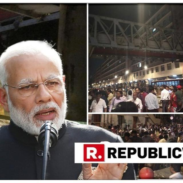 """MAHARASHTRA GOVERNMENT IS PROVIDING ALL POSSIBLE ASSISTANCE TO THOSE AFFECTED,"" SAYS PM MODI REACTING TO THE FOOTOVER BRIDGE COLLAPSE NEAR CSMT STATION IN MUMBAI"