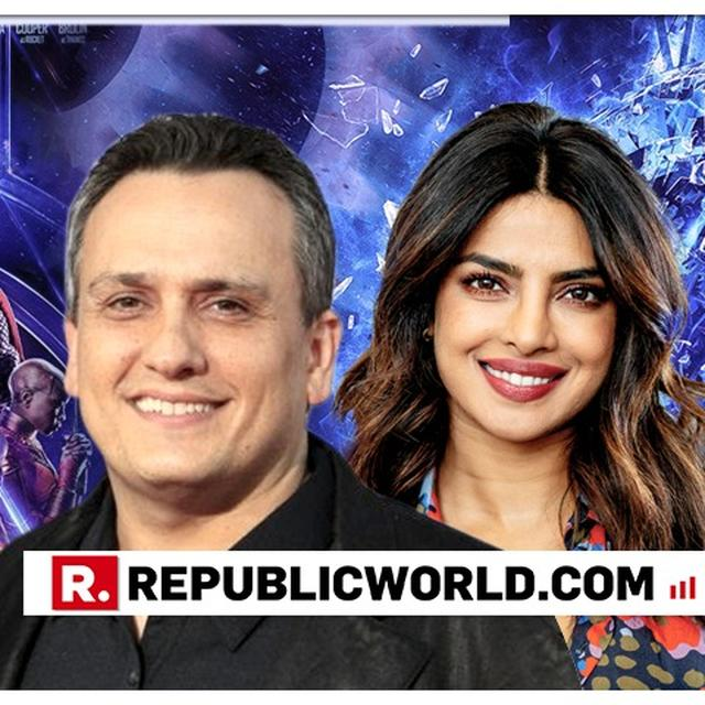 AVENGERS: ENDGAME DIRECTOR JOE RUSSO IN 'POTENTIAL TALKS' WITH PRIYANKA CHOPRA