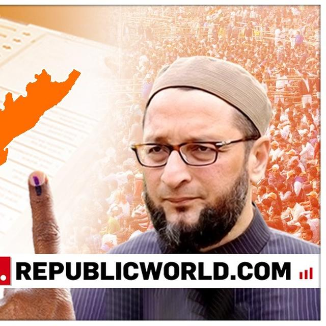 ASADUDDIN OWAISI CONFIDENT OF 4TH WIN FROM HYDERABAD; BJP, CONGRESS ALLEGES HE INDULGES ON DIVISIVE POLITICS