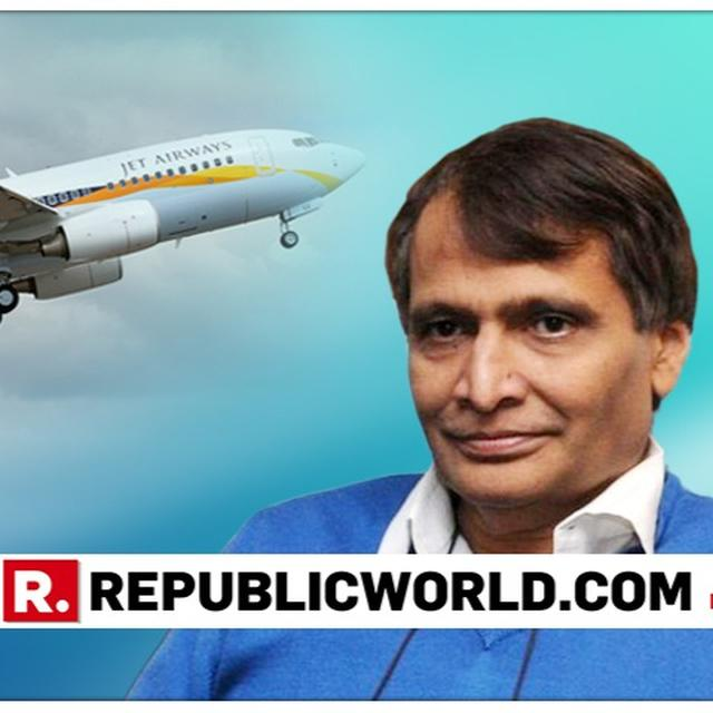 PRABHU SAYS DIRECTED AVIATION SECRETARY TO REVIEW JET AIRWAYS' ISSUES
