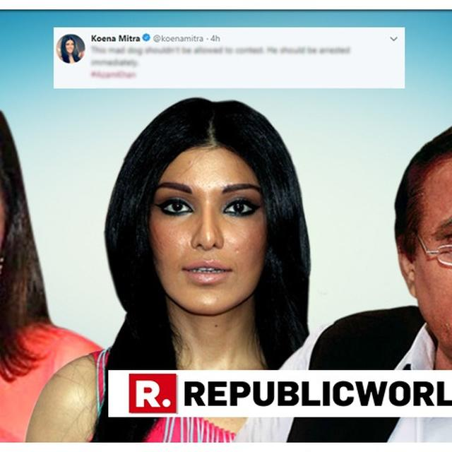 'ARREST HIM IMMEDIATELY': KOENA MITRA RAGES AT AZAM KHAN