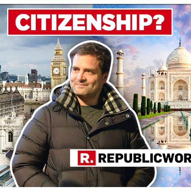 CONTROVERSY: QUESTIONS RAISED OVER RAHUL'S NAME, CITIZENSHIP, EDUCATION
