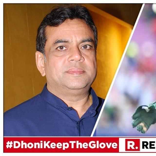 ACTOR PARESH RAWAL RAGES AT ICC FOR OBJECTING TO MS DHONI'S 'BALIDAAN BADGE' CONTROVERSY. READ HERE