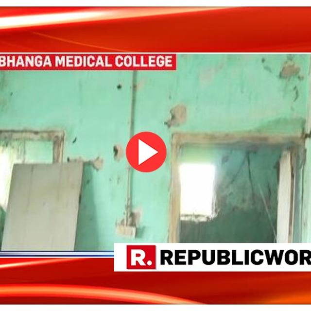 WATCH: DILAPIDATED CONDITION OF DARBHANGA MEDICAL COLLEGE IN BIHAR EVEN AS AN ENCEPHALITIS OUTBREAK GRIPS THE STATE