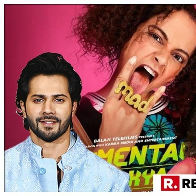 JUDGEMENTALL HAI KYA | VARUN DHAWAN & KANGANA RANAUT'S SISTER RANGOLI CHANDEL HAVE A 'SUBTLE' WAR OF WORDS ON TWITTER. READ HERE