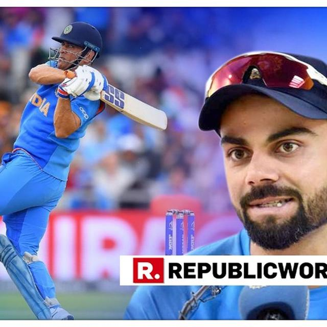 WORLD CUP | VIRAT KOHLI REVEALS WHY MS DHONI CAME IN TO BAT FAR DOWN THE ORDER AGAINST NEW ZEALAND, HERE'S HIS REASONING