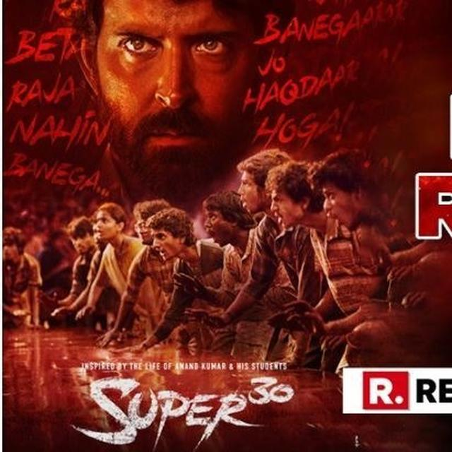 'SUPER 30' MOVIE REVIEW: HRITHIK ROSHAN'S INCREDIBLE PERFORMANCE + EMOTIONAL-LADEN HARD-HITTING REALITIES = POSITIVE INVESTMENT FOR CINE-GOERS