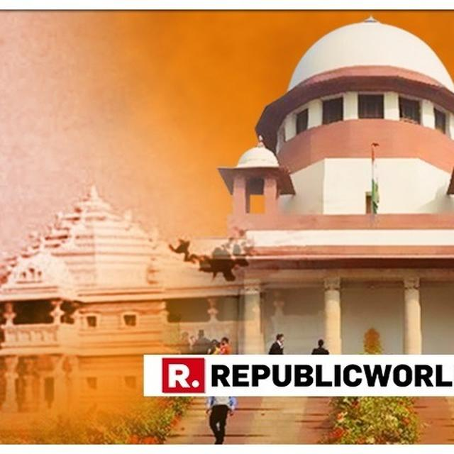 AYODHYA CASE: SUPREME COURT SEEKS MEDIATION PANEL'S INTERIM REPORT ON JULY 18, WILL RESUME HEARING THE CASE ON JULY 25