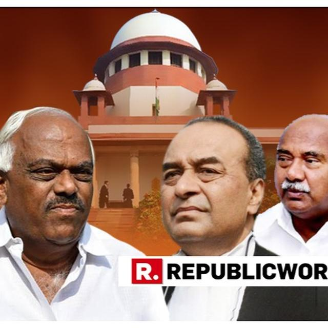 KARNATAKA CRISIS: SUPREME COURT PERMITS 10 REBEL CONGRESS-JDS MLAS TO APPEAR BEFORE SPEAKER OVER RESIGNATIONS