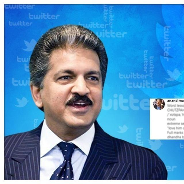 ANAND MAHINDRA GIVES 'WORD LESSON' TO FAN OVER 'CHUTZPAH', HILARIOUSLY DECLINES HIS BIG REQUEST