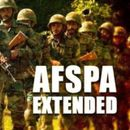 AFSPA EXTENDS FOR 6 MONTHS IN ASSAM