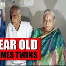 74-YEAR OLD GIVES BIRTH TO TWINS