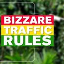 BIZZARE TRAFFIC RULES THAT EXIST