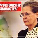 SONIA GANDHI SLAMS LEADERS WHO QUIT