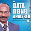 ISRO CHIEF SAYS DATA BEING ANALYSED