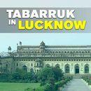 'TABARRUK' BEGINS IN LUCKNOW